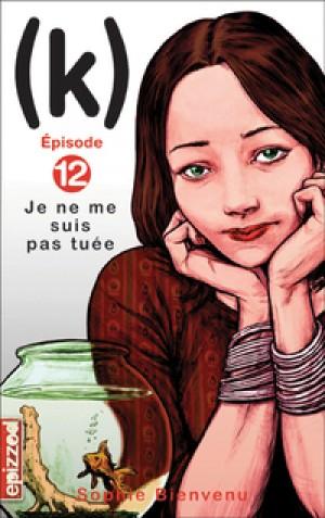 Je ne me suis pas tuée by Sophie Bienvenu from De Marque in Français category