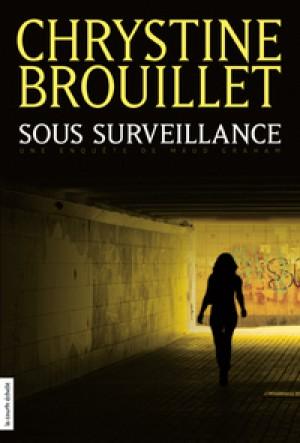 Sous surveillance by Chrystine Brouillet from De Marque in Français category