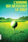 L'homme qui détestait le golf by Sylvain Meunier from De Marque in Français category