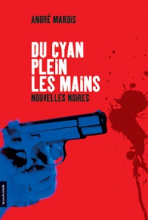 Du cyan plein les mains by André Marois from De Marque in Français category
