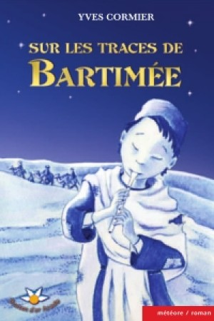 Sur les traces de Bartimée by Yves Cormier from De Marque in Français category