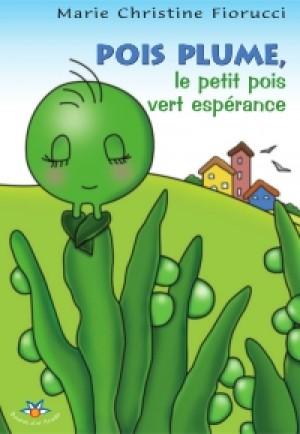 Pois Plume, le petit pois vert espérance by Marie Christine Fiorucci from De Marque in Français category