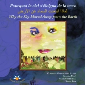 Pourquoi le ciel s'éloigna de la terre [...] Why the Sky Moved Away from the Earth by Christine Gnimagnon Adjahi from De Marque in Teen Novel category
