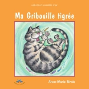 Ma Gribouille tigrée by Anne-Marie Sirois from De Marque in Français category