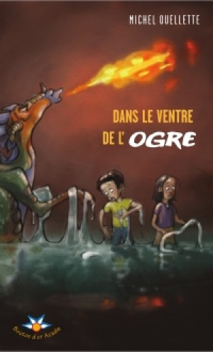 Dans le ventre de l'ogre by Michel Ouellette from De Marque in Français category