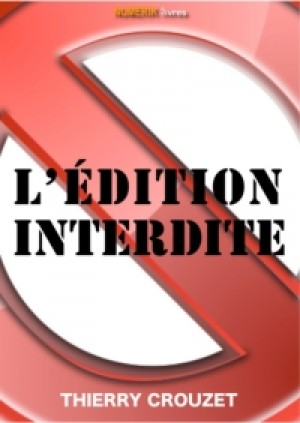 L'édition interdite by Thierry Crouzet from De Marque in Français category