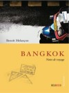 Bangkok, notes de voyage by Benoît Melançon from De Marque in Français category