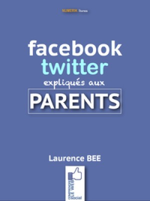 Facebook et twitter expliqués aux parents by Laurence Bee from De Marque in Français category