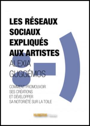 Les réseaux sociaux expliqués aux artistes by Alexia Guggenos from De Marque in Français category