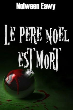 Le Père Noël est mort by Nolween Eawy from De Marque in Français category