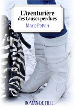 L'Aventurière des Causes perdues by Marie Potvin from De Marque in Français category