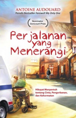 Perjalanan yang Menerangi by Antoine Audouard from Pustaka Alvabet in Indonesian Novels category