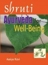 Shruti : Ayurveda for Well - Being by Vaidya Aasiya Rizvi from Sterling Publishers Pvt Ltd in Family & Health category