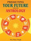 Predicting Your Future through Astrology by Sita Ram Singh from  in  category