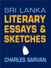 Sri Lanka Literary Essays & Sketches by Charles Sarwan from Sterling Publishers Pvt Ltd in History category