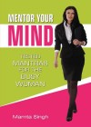 Mentor Your Mind : Tested Mantras For The Busy Woman by Mamta Singh from Sterling Publishers Pvt Ltd in Family & Health category