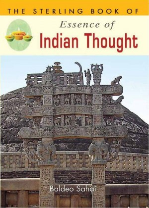 The Sterling Book of Essence of Indian Thought by Baldeo Sahai from Sterling Publishers Pvt Ltd in Classics category
