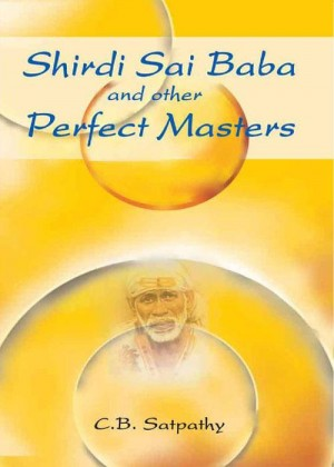 Shirdi Sai Baba and Other Perfect Masters by C.B Satpathy from Sterling Publishers Pvt Ltd in Religion category