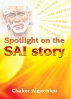 Spotlight on the SAI story by Chakor Ajgaonkar from Sterling Publishers Pvt Ltd in Religion category