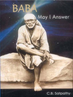 Baba : May I Answer by C.B Satpathy from Sterling Publishers Pvt Ltd in Religion category