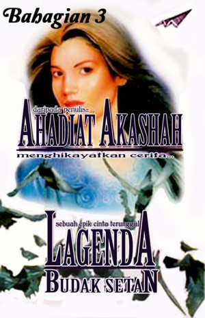 Lagenda Budak Setan- Bahagian 3 by Ahadiat Akashah from roket kertas sdn bhd in Romance category