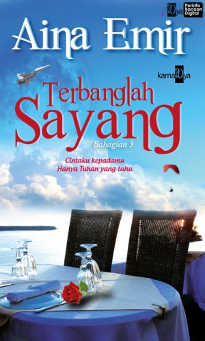 Terbanglah Sayang (Bahagian 3) by Aina Emir from KarnaDya Solutions Sdn Bhd in Romance category