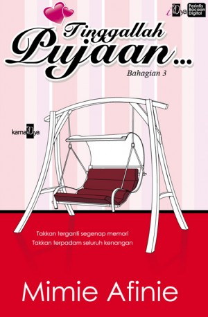 Tinggallah Pujaan (Bahagian 3) by Mimie Afinie from KarnaDya Solutions Sdn Bhd in Romance category