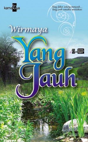 Yang Jauh by Wirmaya from KarnaDya Solutions Sdn Bhd in Romance category