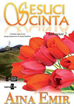 Sesuci Cinta (Bahagian 2) by Aina Emir from KarnaDya Solutions Sdn Bhd in Romance category
