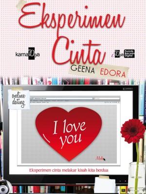 Eksperimen Cinta by Geena Edora from KarnaDya Solutions Sdn Bhd in Romance category