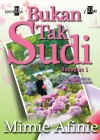 Bukan Tak Sudi (Bahagian 1) by Mimie Afinie from KarnaDya Solutions Sdn Bhd in Romance category