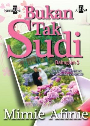 Bukan Tak Sudi (Bahagian 3) by Mimie Afinie from  in  category