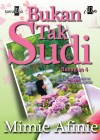 Bukan Tak Sudi (Bahagian 4) by Mimie Afinie from KarnaDya Solutions Sdn Bhd in Romance category