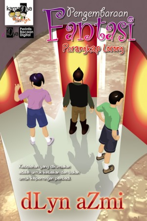 Pengembaraan Fantasi: Perangkap Lorong by dLyn Azmi from KarnaDya Solutions Sdn Bhd in Teen Novel category