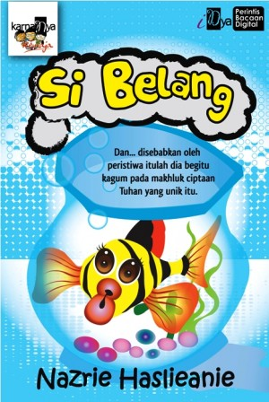 Si Belang by Nazrie Haslieanie from KarnaDya Solutions Sdn Bhd in Teen Novel category