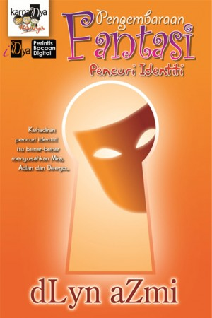 Pengembaraan Fantasi: Pencuri Identiti by dLyn Azmi from KarnaDya Solutions Sdn Bhd in Teen Novel category
