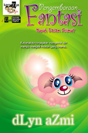 Pengembaraan Fantasi: Musuh Dalam Selimut by dLyn Azmi from KarnaDya Solutions Sdn Bhd in Teen Novel category