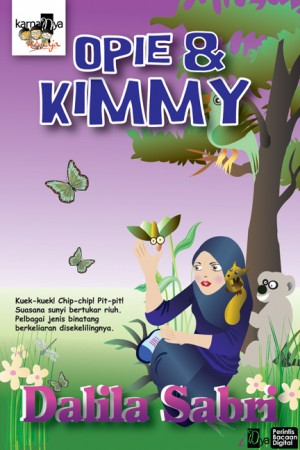 Opie dan Kimmy by Dalila Sabri from KarnaDya Solutions Sdn Bhd in Teen Novel category