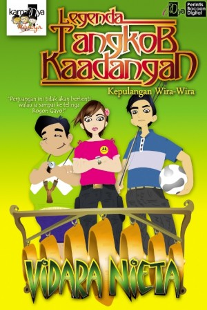 Legenda Tangkob Kaadangan: Kepulangan Wira-Wira by Vidara Nieta from KarnaDya Solutions Sdn Bhd in Teen Novel category