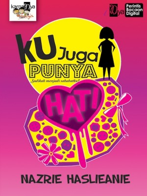 Ku Juga Punya Hati by Nazrie Haslieanie from KarnaDya Solutions Sdn Bhd in Teen Novel category