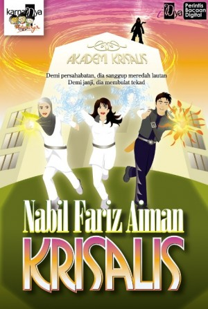 Krisalis by Nabil Fariz Aiman from KarnaDya Solutions Sdn Bhd in Teen Novel category