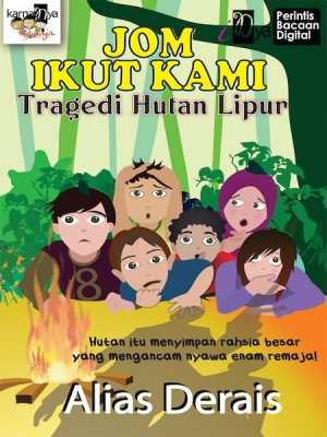 Jom Ikut Kami: Tragedi Hutan Lipur by Alias Derais from KarnaDya Solutions Sdn Bhd in Teen Novel category