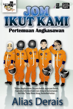 Jom Ikut Kami: Pertemuan Angkasawan by Alias Derais from KarnaDya Solutions Sdn Bhd in Teen Novel category