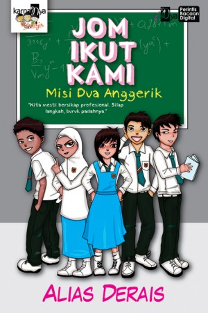 Jom Ikut Kami: Misi 2 Anggerik by Alias Derais from KarnaDya Solutions Sdn Bhd in Teen Novel category