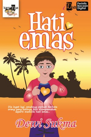 Hati Emas by Dewi Sukma from KarnaDya Solutions Sdn Bhd in Teen Novel category