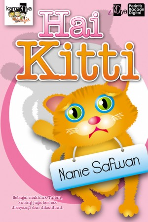 Hai Kitti by Nanie Safwan from KarnaDya Solutions Sdn Bhd in Teen Novel category