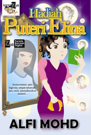 Hadiah Puteri Elina by Alfi Mohd from KarnaDya Solutions Sdn Bhd in Teen Novel category