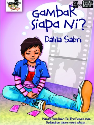 Gambar Siapa Ni? by Dalila Sabri from KarnaDya Solutions Sdn Bhd in Teen Novel category