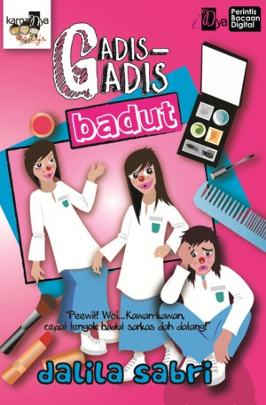 Gadis-Gadis Badut by Dalila Sabri from KarnaDya Solutions Sdn Bhd in Teen Novel category