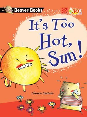 It's Too Hot, Sun!
